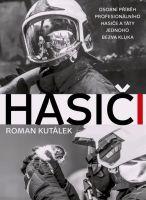 Hasici - Osobní príbeh profesionálního hasice a táty jednoho bezva kluka