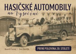 HASICSKÉ AUTOMOBILY na Vysocine (první polovina 20. století)